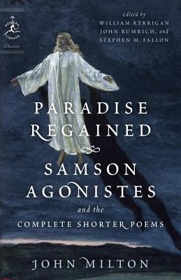 Paradise Regained, Samson Agonistes, and the Complete Shorter Poems - Milton, John, Professor