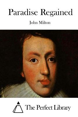 Paradise Regained - Milton, John, and The Perfect Library (Editor)