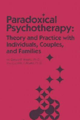 Paradoxical Psychotherapy - L'Abate, Luciano, Ph.D. (Photographer), and Weeks, Gerald R, PH.D., and Weeks Gerald, R