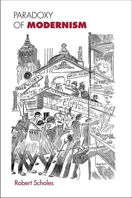 Paradoxy of Modernism - Scholes, Robert