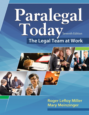 Paralegal Today: The Legal Team at Work - Meinzinger, Mary, and Miller, Roger