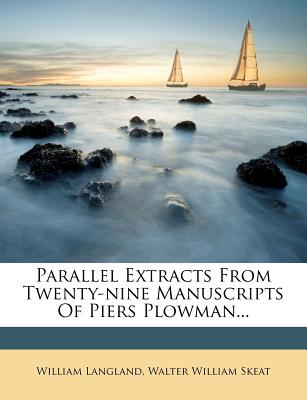 Parallel Extracts from Twenty-Nine Manuscripts of Piers Plowman - Langland, William, Professor