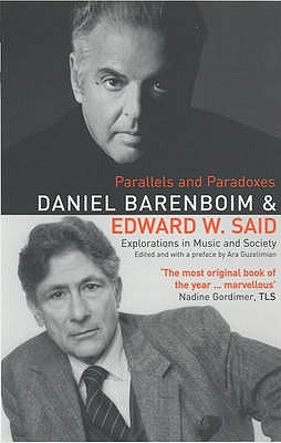 Parallels and Paradoxes: Explorations in Music and Society - Said, Edward W., and Barenboim, Daniel