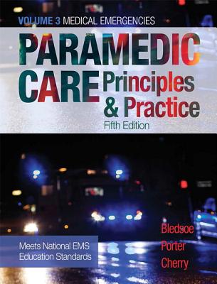 Paramedic Care: Principles & Practice, Volume 3 - Bledsoe, Bryan E., and Porter, Robert S., MD, and Cherry, Richard A.