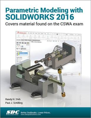 Parametric Modeling with SOLIDWORKS 2016 - Shih, Randy