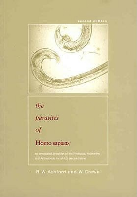 Parasites of Homo Sapiens: An Annotated Checklist of the Protozoa, Helminths and Arthropods for Which We Are Home - Ashford, Richard, and Crewe, William