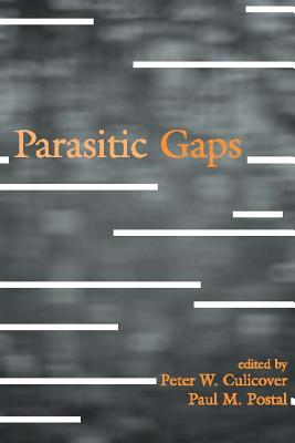 Parasitic Gaps - Culicover, Peter W (Editor), and Postal, Paul M (Editor)