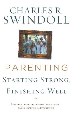 Parenting: From Surviving to Thriving - Swindoll, Charles R, Dr.