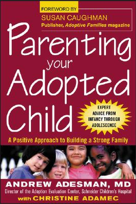 Parenting Your Adopteded Chi - Adesman, Andrew