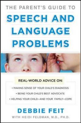 Parents Guide to Speech and Language Problems - Feit, Debbie
