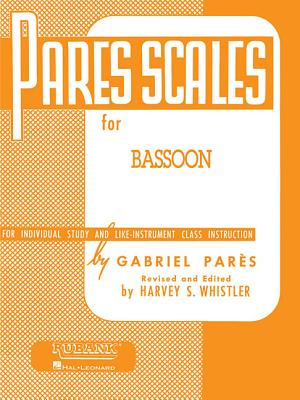 Pares Scales: Bassoon - Pares, Gabriel (Composer), and Whistler, Harvey S