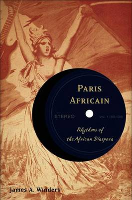 Paris Africain: Rhythms of the African Diaspora - Winders, J