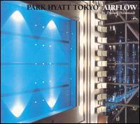 Park Hyatt Tokyo Airflow [Milan] - Djamel Hammadi