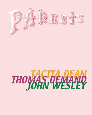 Parkett No. 62 Tacita Dean, Thomas Demand, John Wesley: Collaborations: Tacita Dean, Thomas Demand, John Wesley - Demand, Thomas, and Wesley, John, and Millar, Jeremy (Contributions by)