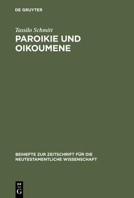 Paroikie und Oikoumene - Schmitt, Tassilo