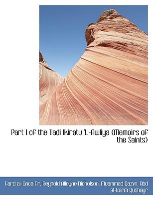 Part I of the Tadi Ikiratu 'l-Awliya (Memoirs of the Saints) - Ar, Fard Al-Dnca, and Nicholson, Reynold Alleyne, Professor, and Qazvn, Muammad