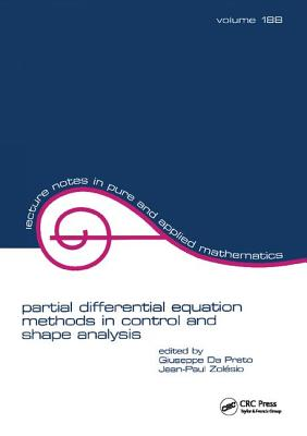 partial differential equation methods in control and shape analysis: lecture notes in pure and applied mathematics - Da Prato, Giuseppe (Editor)