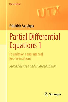 Partial Differential Equations 1: Foundations and Integral Representations - Sauvigny, Friedrich