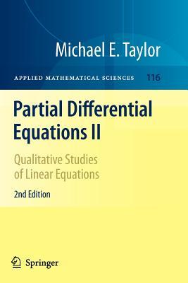 Partial Differential Equations II: Qualitative Studies of Linear Equations - Taylor, Michael E.