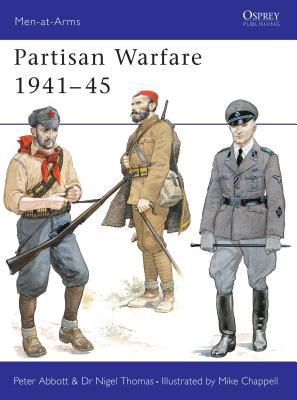 Partisan Warfare 1941-45 - Thomas, Nigel, Professor