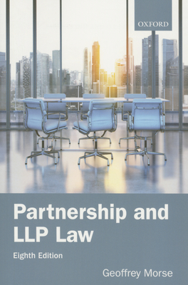 Partnership and LLP Law 8e - Morse, Geoffrey