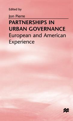 Partnerships in Urban Governance: European and American Experience - Pierre, Jon, Professor (Editor)
