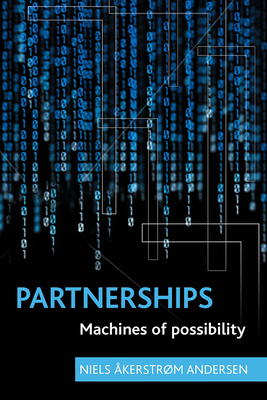 Partnerships: Machines of Possibility - Andersen, Niels Akerstrom
