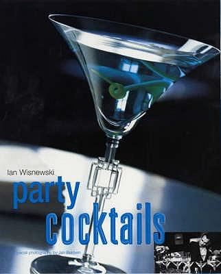 Party Cocktails - Wisniewski, Ian, and Baldwin, Jan (Photographer)