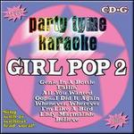 Party Tyme Karaoke: Girl Pop, Vol. 2 [#2]