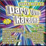 Party Tyme Karaoke: Super Hits, Vol. 32