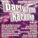 Party Tyme Karaoke: Super Hits, Vol. 7