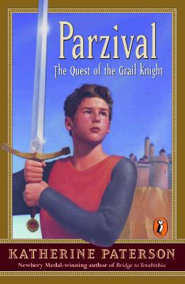 Parzival: The Quest of the Grail Knight - Paterson, Katherine