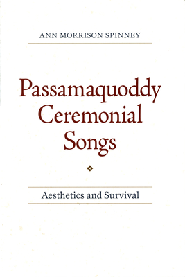 Passamaquoddy Ceremonial Songs: Aesthetics and Survival -