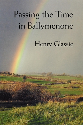 Passing the Time in Ballymenone - Glassie, Henry