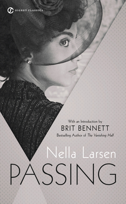Passing - Larsen, Nella, and Bennett, Brit (Introduction by)