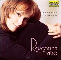 Passion Dance - Roseanna Vitro