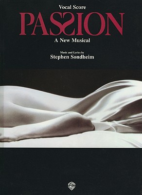 Passion: Vocal Score: A New Musical - Sondheim, Stephen (Composer)