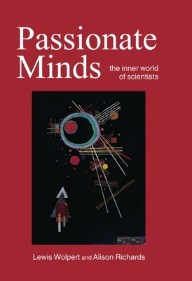 Passionate Minds: The Inner World of Scientists - Wolpert, Lewis