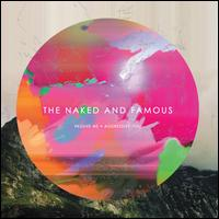 Passive Me, Aggressive You - The Naked and Famous