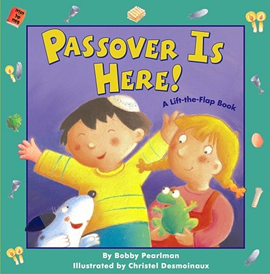 Passover Is Here!: A Lift-The-Flap Book - Pearlman, Bobby