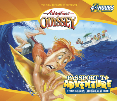 Passport to Adventure - Focus on the Family, and Aio Team (Creator), and Focus (Creator)
