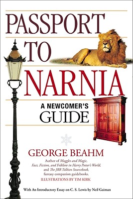 Passport to Narnia: A Newcomer's Guide - Beahm, George