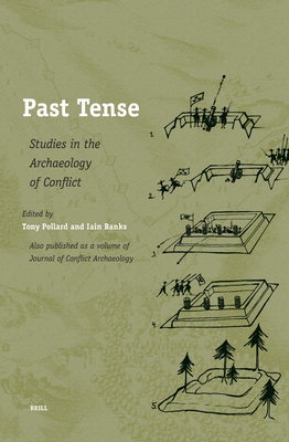 Past Tense: Studies in the Archaeology of Conflict - Pollard, Tony, Professor (Editor), and Banks, Iain (Editor)