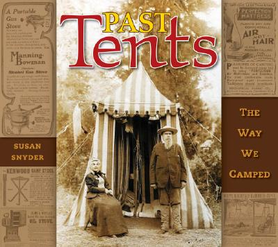 Past Tents: The Way We Camped - Snyder, Susan