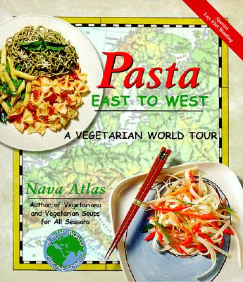 Pasta East to West: A Vegetarian World Tour - Atlas, Nava