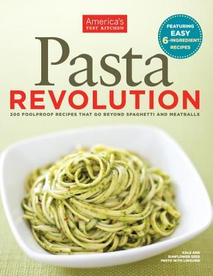 Pasta Revolution - Editors at America's Test Kitchen (Editor), and America's Test Kitchen (Editor)