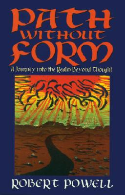 Path Without Form: A Journey Into the Realm Beyond Thought - Powell, Robert
