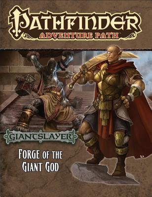 Pathfinder Adventure Path: Giantslayer Part 3 - Forge of the Giant God - Hitchcock, Tim, Professor