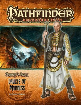 Pathfinder Adventure Path: The Serpent's Skull Part 4 - Vaults of Madness - Vaughan, Greg A, and Paizo Publishing (Editor)
