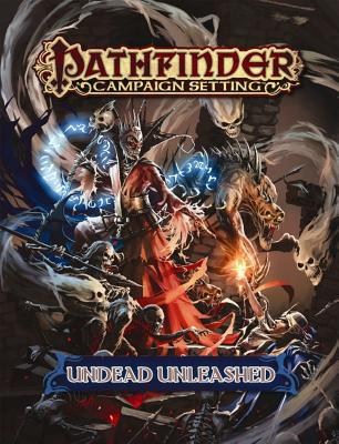 Pathfinder Campaign Setting: Undead Unleashed - Daigle, Adam, and Gross, Dave, and Moreland, Mark